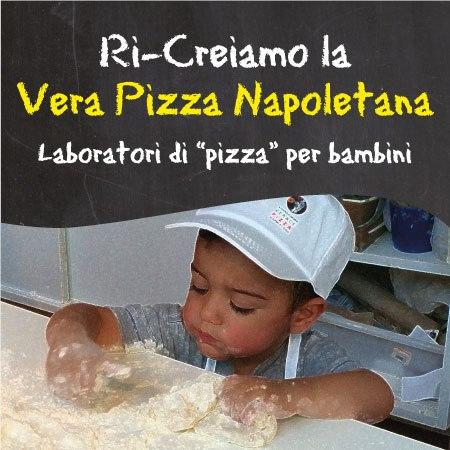 Ri-Creiamo la Vera Pizza Napoletana