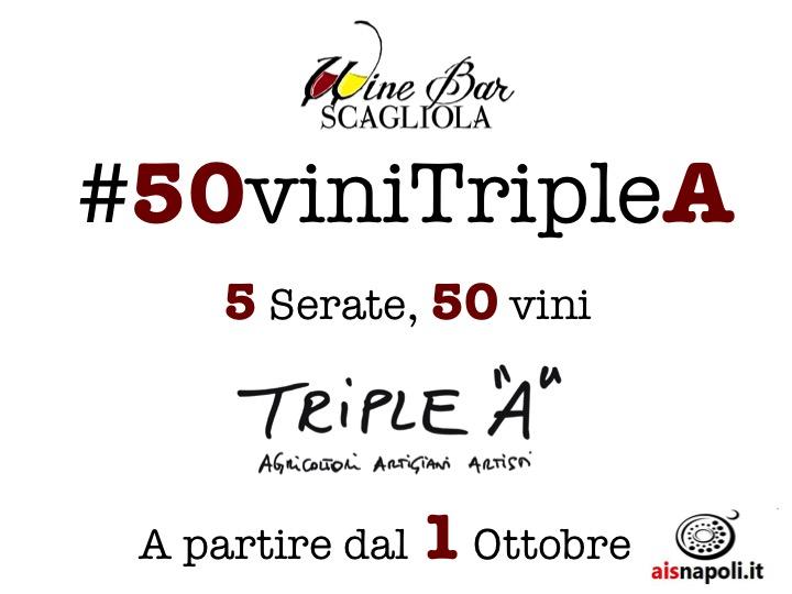 Dal 1 Ottobre, #50viniTripleA al Winebar Scagliola in cinque appuntamenti